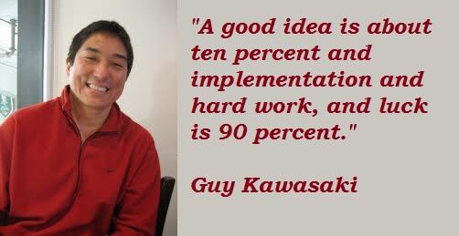 Guy Kawasaki Quotes 1