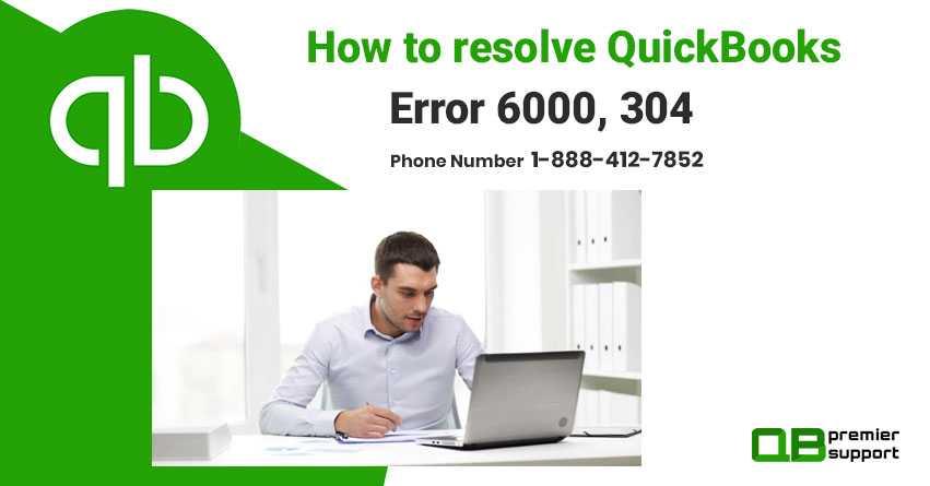 How To Resolve Quickbooks Error 6000 304